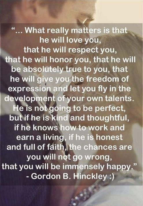 matters is that he will love you, that he will respect you, honor you ...