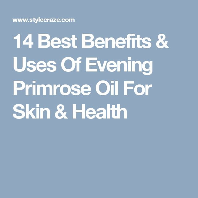 14 Best Benefits & Uses Of Evening Primrose Oil For Skin & Health