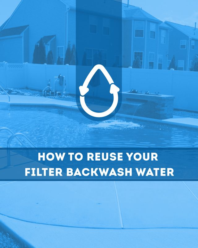 How To Reuse Your Filter Backwash Water Reuse Water And
