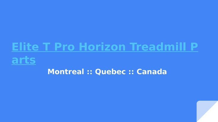 Searching For Elite T Pro Horizon Treadmill Parts In Montreal  If you are searching for Elite T Pro Horizon Treadmill Parts in Montreal and fitness equipment repairing services at moderate prices, then don't worry We provide best services throughout the Canada since 2010. We offer a more reliable, fast and easy, but also the ability to repair your own elliptical. For more details visit at http://reparationfixngo.ca.