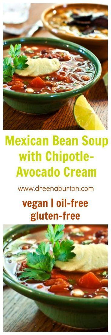 Mexican Bean Soup with Chipotle-Avocado Cream is spicy comfort food! Easy to prepare, incredibly delicious! Dairy-free, vegan, oil-free, gluten-free.