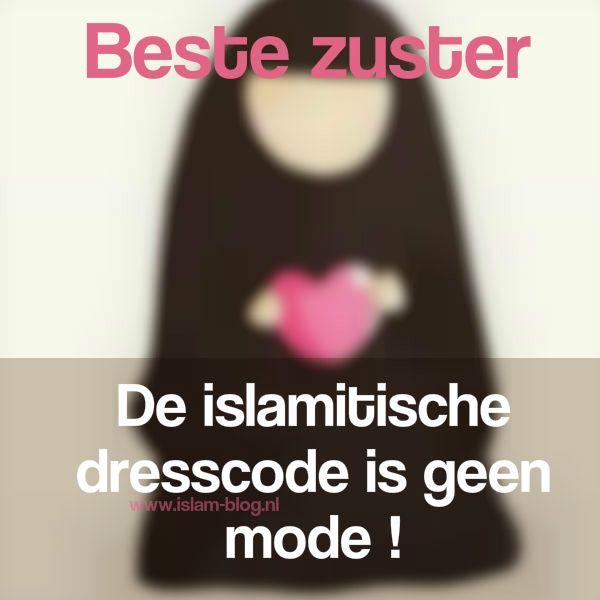 Beste zuster, de islamitische dresscode is geen mode - www.islam-blog.nl