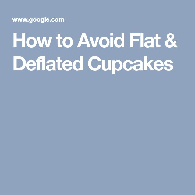 How to Avoid Flat & Deflated Cupcakes
