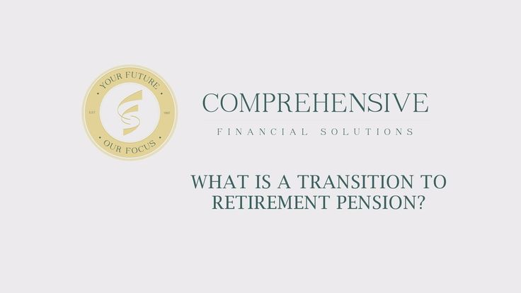 Transition to Retirement Pension?