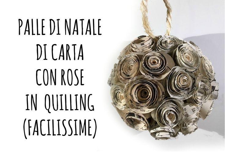 Sfera di Natale di Carta con Rose in Quilling -Facilissima- (Natale) Art...