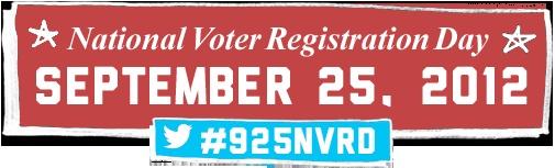 Rock the Vote: National Voter Registration Day 9/25/2012 #vote