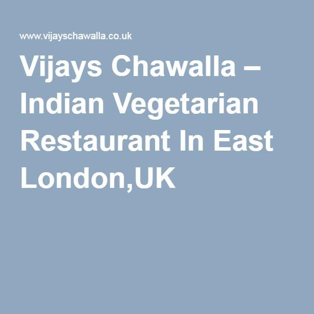 Vijays Chawalla – Indian Vegetarian Restaurant In East London,UK