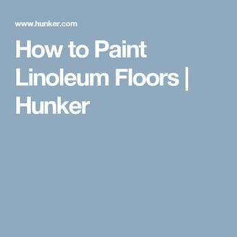 How to Paint Linoleum Floors | Hunker