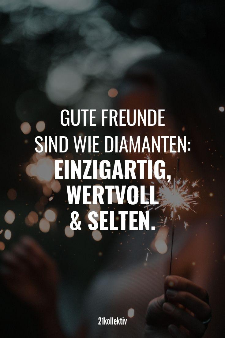 Gute Freunde sind wie Diamanten: Einzigartig, wertvoll und selten