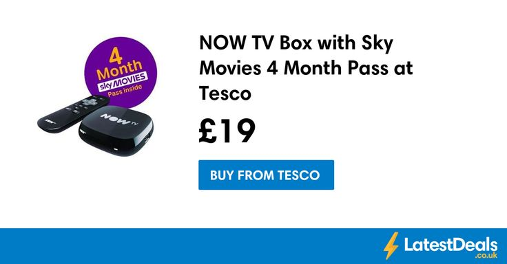 NOW TV Box with Sky Movies 4 Month Pass at Tesco, £19 at Tesco