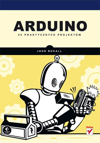 """""""Arduino. 65 praktycznych projektów""""  #helion #ksiazka #arduino #elektronika #roboty #robotyka"""
