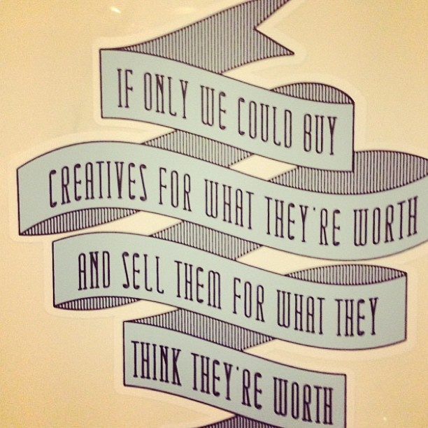 'If only we could buy creatives for what they're worth and sell them for what they think they're worth' #canneslions Via @adpuns @clausmollebro