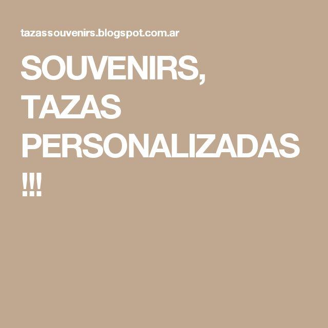 SOUVENIRS, TAZAS PERSONALIZADAS!!!