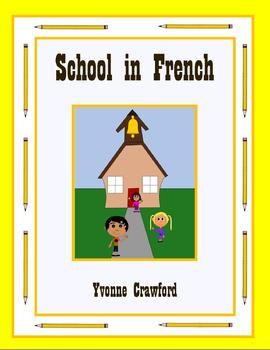 School in French is a booklet that focuses on the names of different school items in French. $