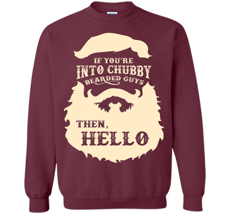 If You're Into Chubby Bearded Guys Then Hello T-Shirt