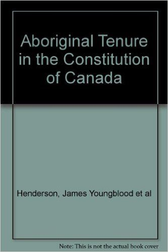 Aboriginal tenure in the constitution of Canada: James Youngblood Henderson: 9780459239367: Books - Amazon.ca