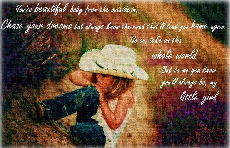 Tim McGraw : my little girl | Lyrics | Pinterest | Chang'e ...