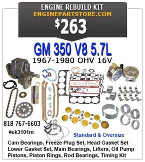 67-80 GM 350 V8 5.7 Engine rebuild kit. OHV 16V.  Fits a ton of classic car motors including Bel Air, Blazer, C series trucks, Camaro, Chevelle, El Camino, Suburban and more.  $263.00