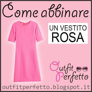 Outfit Perfetto: Come abbinare un VESTITO ROSA
