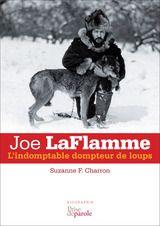 Joe LaFlamme « l'indomptable dompteur de loups »