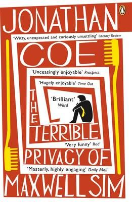 Don't miss this one! Jonathan Coe: The terrible privacy of Maxwell Sim.