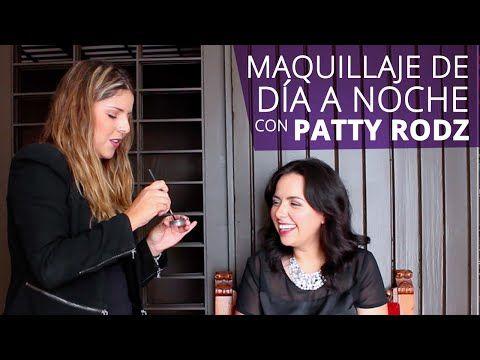 ¡Transforma tu maquillaje de día a noche paso a paso! Con Patty Rodz - YouTube