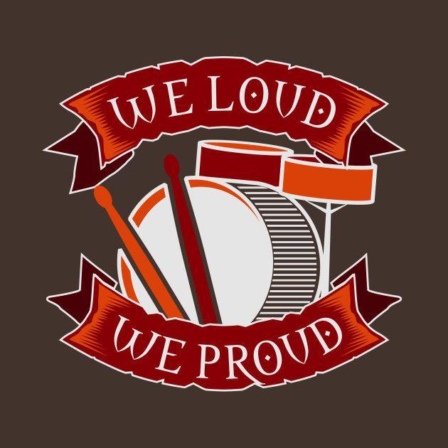 We loud we proud Drummer Gift