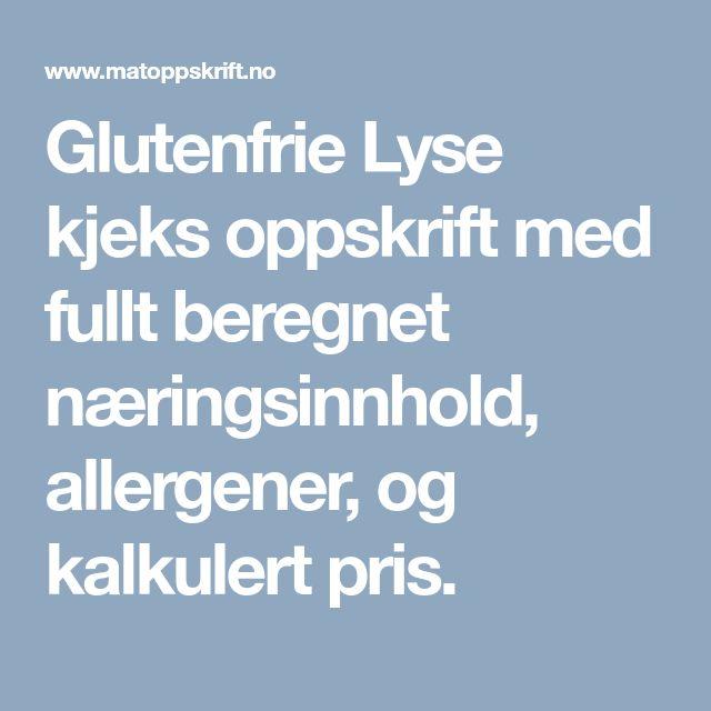 Glutenfrie Lyse kjeks oppskrift med fullt beregnet næringsinnhold, allergener, og kalkulert pris.