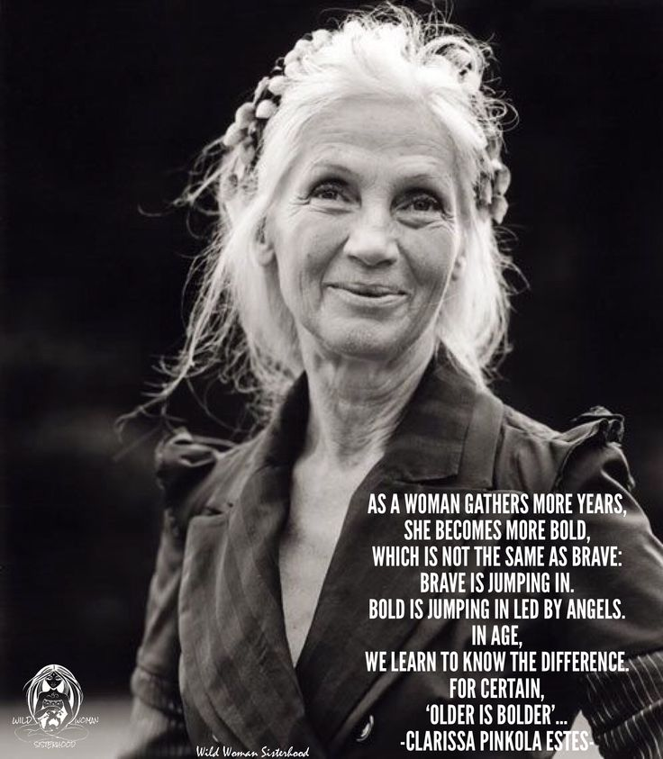 As a woman gathers more years, she becomes more bold, which is not the same as brave: brave is jumping in. Bold is jumping in led by angels. In age, we learn to know the difference. For certain, 'older is bolder'.. -Clarissa Pinkola Estes WILD WOMAN SISTERHOOD™ #wildwomen #WildWomanSisterhood #rewild #motherclarissa #madreclarissa #wildwomanmedicine #earthenspirit #nature #medicinewoman #wildwomanwolfclan #ageingabundantly