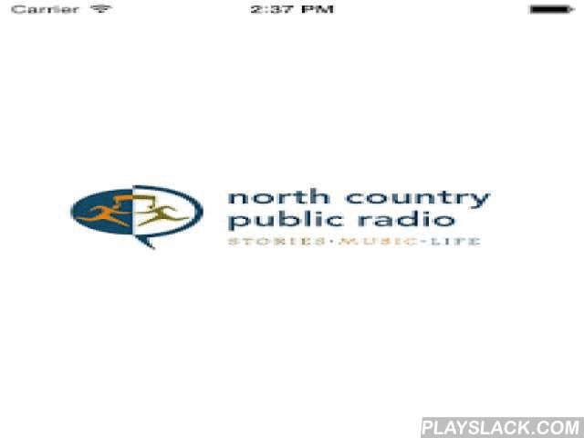 NCPR Public Radio App  Android App - playslack.com ,  NCPR Public Radio App: The North Country Public Radio App allows you to listen to North Country Public Radio live, pause and rewind the live audio, and view the program schedule for all the North Country Public Radio streams at once! You can explore On Demand content, search for stories, bookmark a story for later, and wake up to North Country Public Radio with the alarm clock!Live Streaming• DVR-like controls (pause, rewind, and fast…