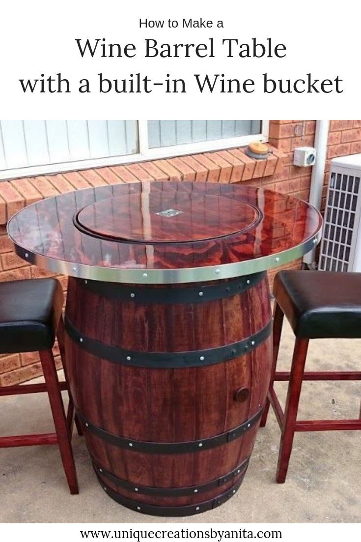 How To Make A Wine Barrel Table With A Built In Wine Bucket Wine Barrel Table Barrel Table Barrel Furniture
