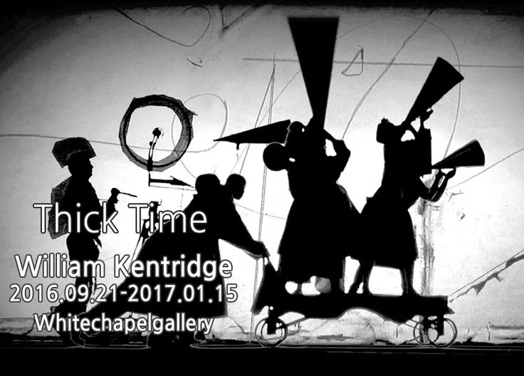 """Thick Time  William Kentridge  2016.09.21 -2017.01.15      ☆☆☆☆☆ – The Guardian  """"A must-see show"""" – The Daily Telegraph            South African"""