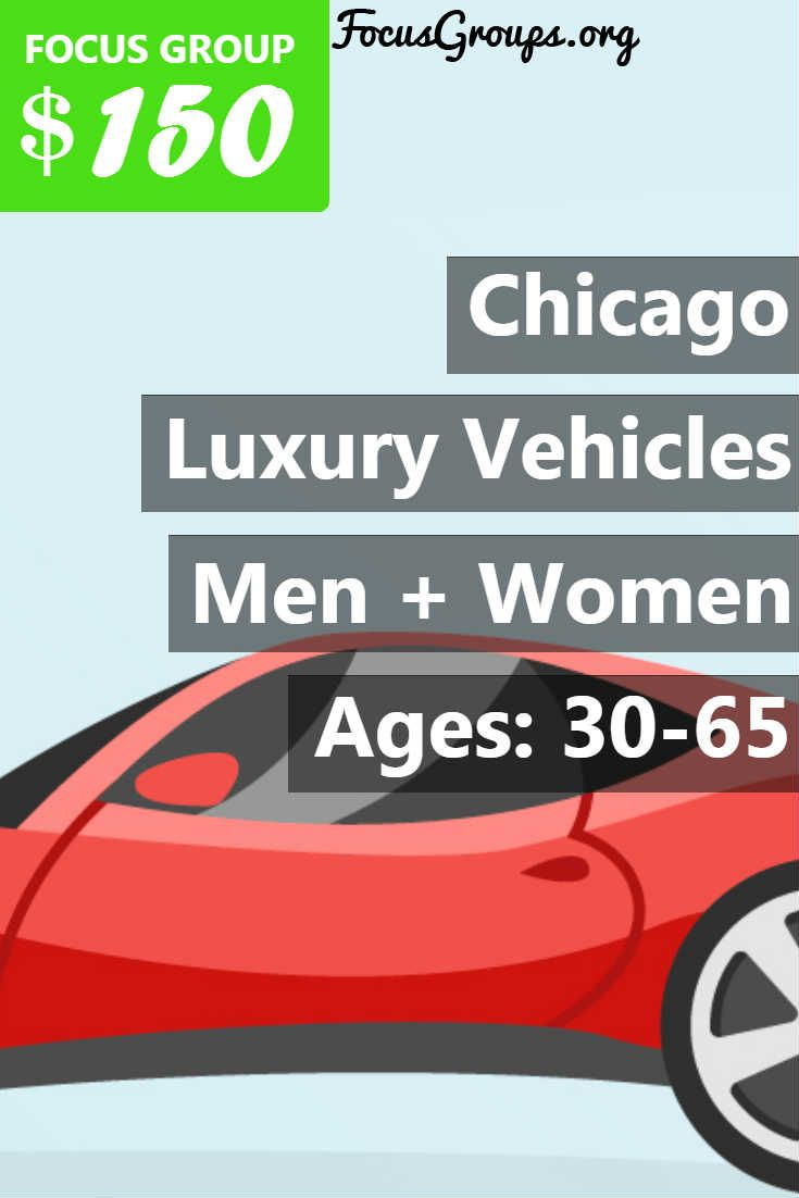 Fieldwork Chicago-Schaumburg, a local market research firm is looking for Men and Women 30-65 to join us for an upcoming discussion on the topic of Luxury Vehicles. We will pay $150 Prepaid Visa Card to those people who qualify and are invited to join us for a 45 minutes discussion in Chicago, IL on one of the following dates: Tuesday, May 23rd, Thursday, May 25th, Tuesday, May 30th, Thursday, June 1st, Wednesday, June 7th, and Thursday, June 8th If you are interested in participating…