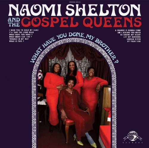 What have you done, my brother, Naomi shelton and the gospel queens