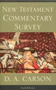 New Testament Commentary Survey, Sixth Edition By: D.A. Carson (paperback) 67% off at CBD