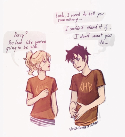 Lol when Percy thinks that Annabeth is going to joins the hunters!!! TELL HER HOW YOU FEEL. OR I WILL PERSONALLY HUNT YOU DOWN PERSEUS JACKSON.... :)