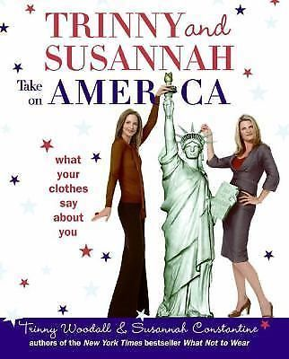 Trinny and Susannah Take on America :What Your Clothes Say about You-Constantine