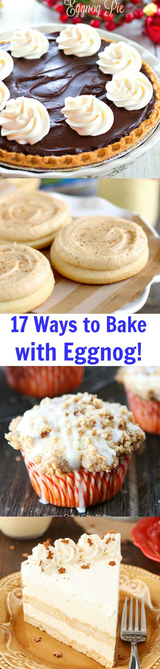 17 Incredibly Delicious Recipes Using Eggnog! I don't even like to drink eggnog and I have made many of these and LOVE them!!!