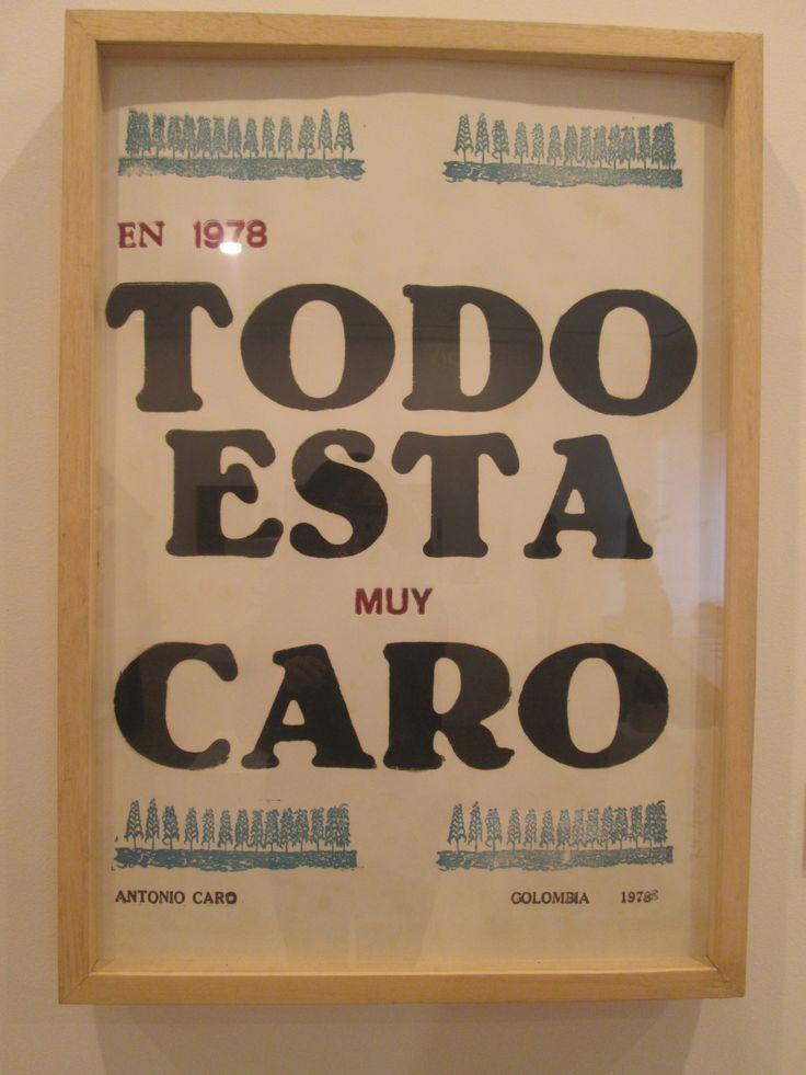 Antonio Caro  Bogotá Colombia 1950  Todo esta Muy Caro  1990 Tipografia