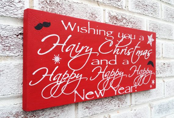 """Funny Merry Christmas Happy New Year sign """"Wishing you a Hairy Christmas and a Happy Happy Happy New Year"""" Southern Mustache Holidays Decor"""