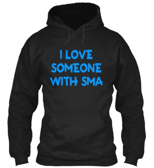 I Love Someone With SMA | Teespring  Spinal Muscular Atrophy