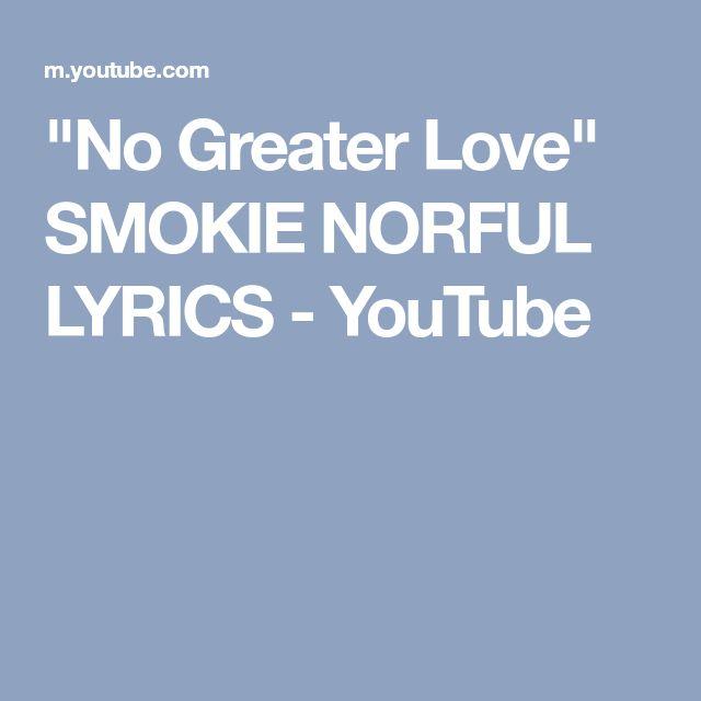 """No Greater Love"" SMOKIE NORFUL LYRICS - YouTube"