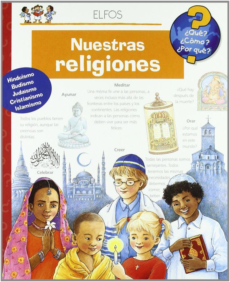 +8 ¿Qué?... Nuestras religiones: Angela Weinhold: Libros  VV.AA. , ELFOS, 2005 ISBN 9788484231790