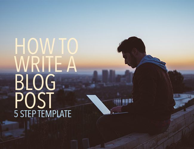5 Steps to Write Better Blog Posts