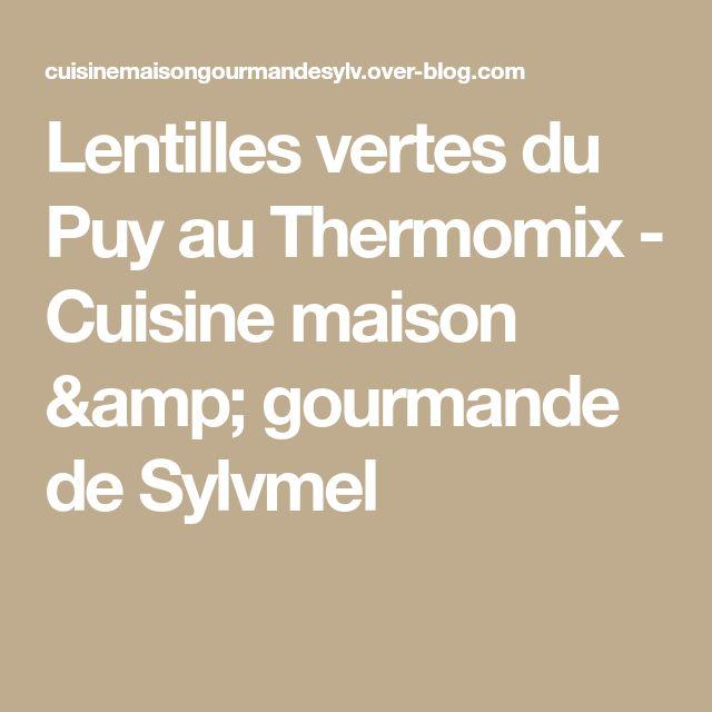 Lentilles vertes du Puy au Thermomix - Cuisine maison & gourmande de Sylvmel