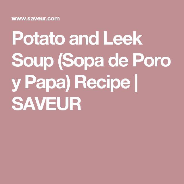Potato and Leek Soup (Sopa de Poro y Papa) Recipe | SAVEUR