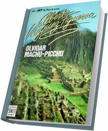 Olvidar Machu-Picchu - Alberto Vázquez-Figueroa [Español] [Voz Humana] [AAC] [UL]