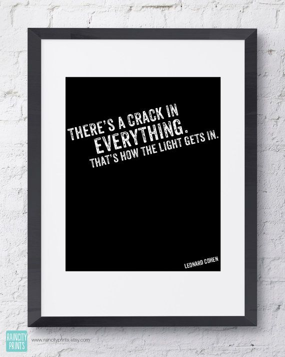 Leonard Cohen Inspirational Art Print. Typographic Print. Leonard Cohen Anthem lyrics. There's A Crack In Everything. Wall Art. Home Decor.
