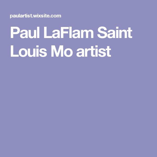 Paul LaFlam Saint Louis Mo artist