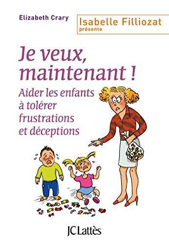 Je veux, maintenant ! (Parent + (Isabelle Filliozat prése... https://www.amazon.fr/dp/B012ZT1E4Y/ref=cm_sw_r_pi_dp_x_rk09xb3Q4HYQS